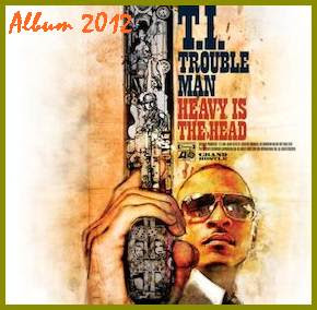 T.I. Album Trouble Man Heavy Is The Head cover