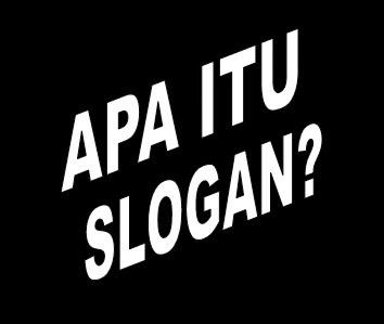 contoh slogan dan maknanya