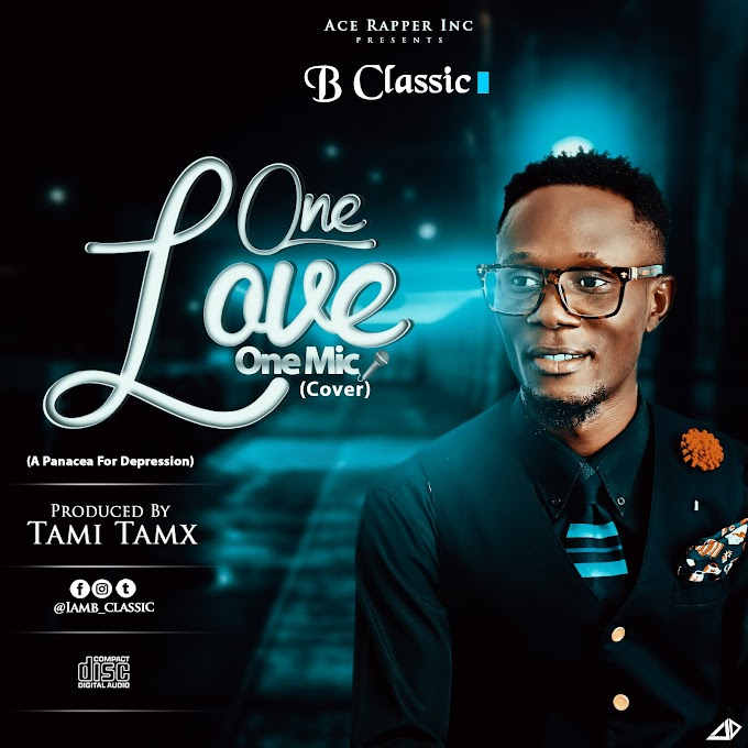 [MUSICS] : B-CLASSIC - ONE LOVE (PROD. BY TAMI TAMX)