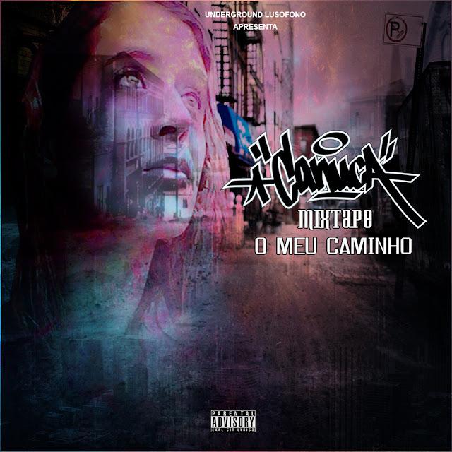 Mixtape: Canuca – O Meu Caminho [Download] / Apoiado pelo Underground Lusófono