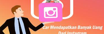 Cara Mendapatkan Uang Dari Instagram dengan Gampang