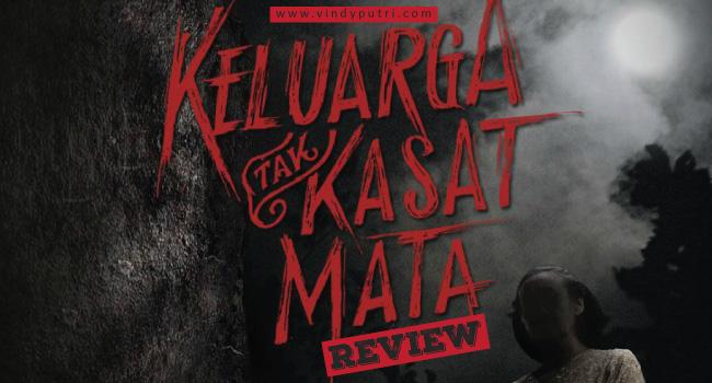 REVIEW Keluarga Tak Kasat Mata (Based on True Story from Kaskus)