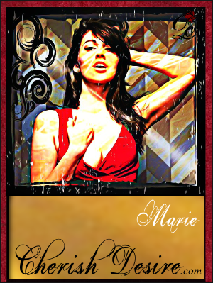 Cherish Desire Ladies: Marie