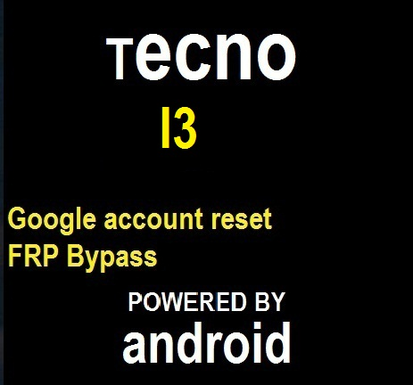 How to remove pin, pattern Reset, frp Google account bypass on Tecno I3