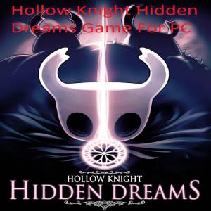 Hollow Knight Hidden Dreams game free download for pc