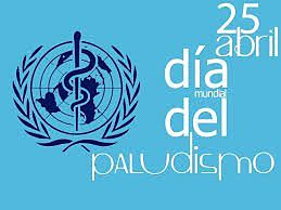 Dia Mundial contra el Paludismo y la Malaria