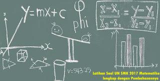 Ilustrasi Latihan Soal UN SMK 2017 Pelajaran Matematika dilengkapi pembahasannya