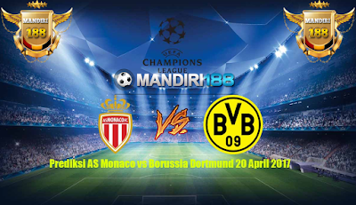 AGEN BOLA - Prediksi AS Monaco vs Borussia Dortmund 20 April 2017