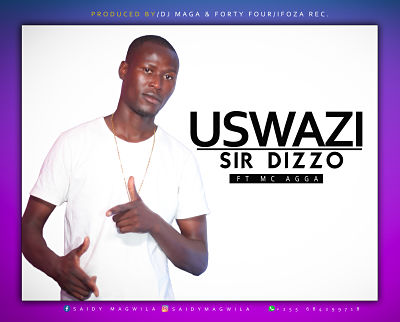Audio | Sir Dizzo Ft MC MAGA - USWAZI | Download Mp3 [New Singeli Song]