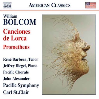 CD REVIEW: William Bolcom - CANCIONES DE LORCA and PROMETHEUS (NAXOS 8.559788)