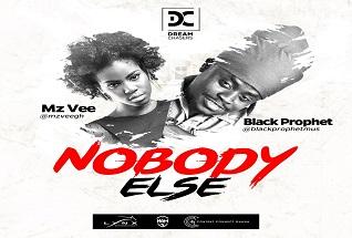 MzVee – Nobody Else (Feat. Black Prophet)