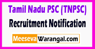 TNPSC Tamil Nadu Public Service Commission Recruitment Notification 2017 Last Date 02-08-2017