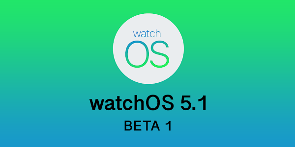 Apple watchOS 5.1 Beta 1 released