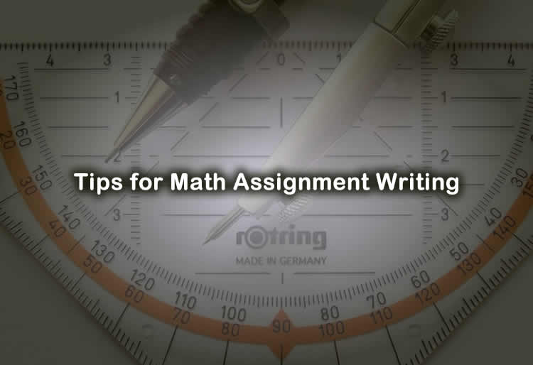 Tips of Math Assignment Writing For Students