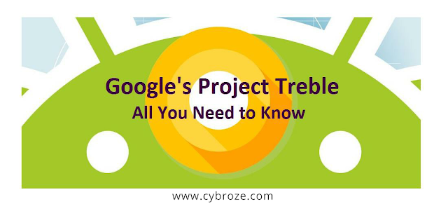 What is Project Treble on Android and All You Need to Know