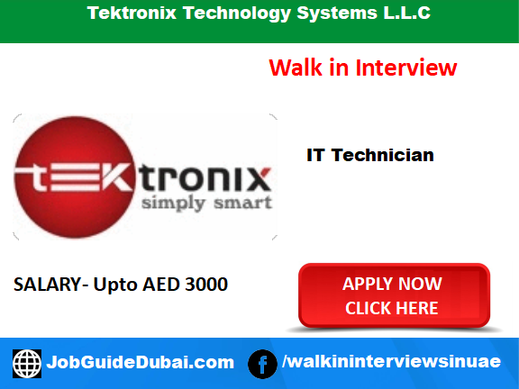 Walk in Interview in Dubai for IT Technician at Tektronix Technology Systems L.L.C