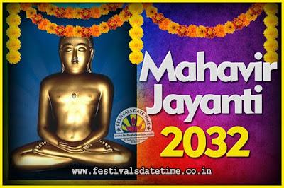 2032 Mahavir Jayanti Date and Time, 2032 Mahavir Jayanti Calendar