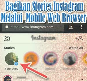 Sekarang Anda Bisa Bagikan Stories Instagram Melalui Mobile Web Browser, Begini Cara Melakukannya