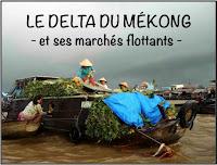 Le Delta du Mékong et ses marchés flottants au Vietnam