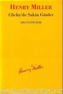 Henry Miller - Clichy'de Sakin Günler