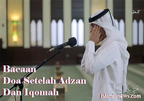 Bacaan Doa Setelah Adzan Dan Iqomah Sesuai Sunnah Lengkap