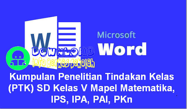 Download Kumpulan Penelitian Tindakan Kelas (PTK) SD Kelas V Mapel Matematika, IPS, IPA, PAI, PKn