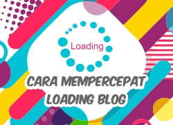 Tips Mempercepat Loading Blog