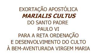 Exortção ApostólicaMarialis Cultus