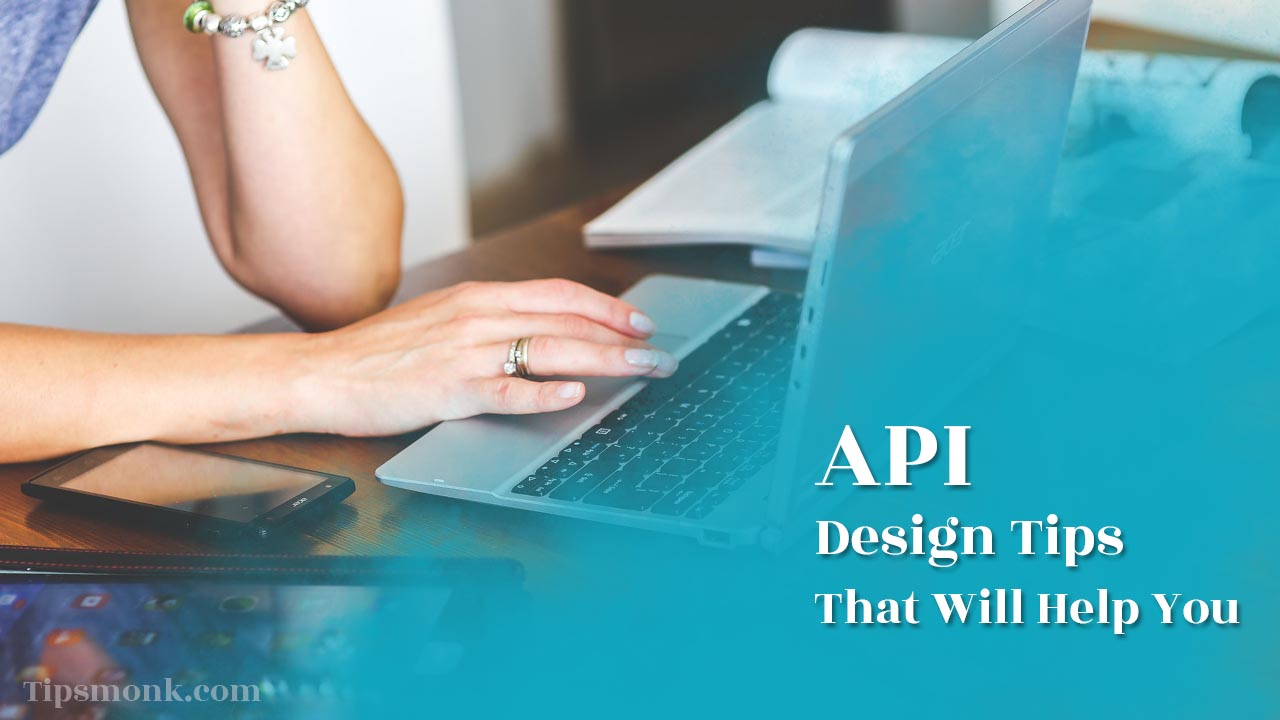 API Design Tips That Will Help You