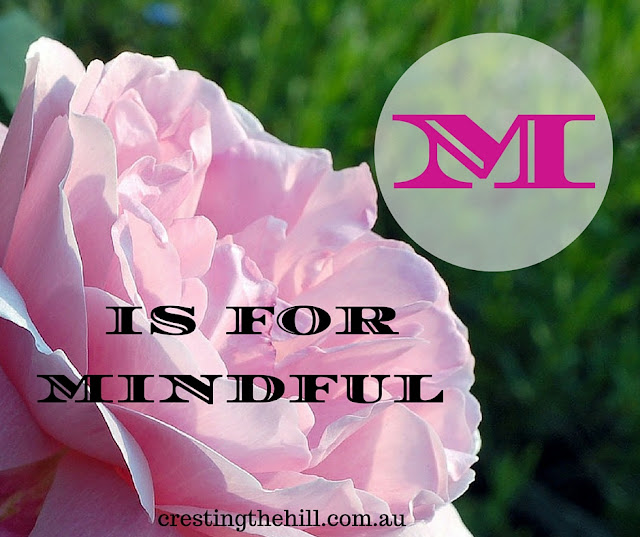 The A-Z of Positive Personality Traits - M is for Mindful