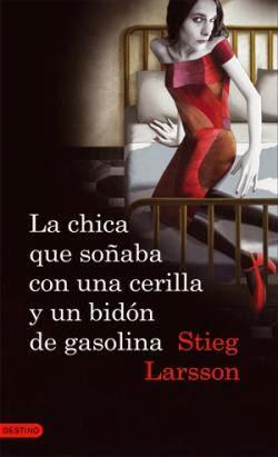 Millennium II: La Chica Que Soñaba Con Una Cerilla Y Un bidón De Gasolina, de Stieg Larsson