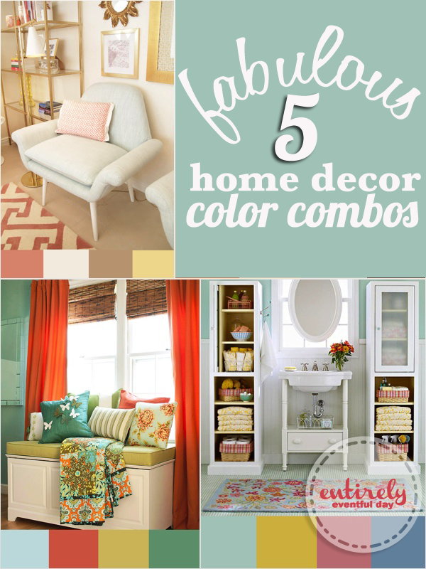 Home Decor Color Combinations ~ Entirely Eventful Day