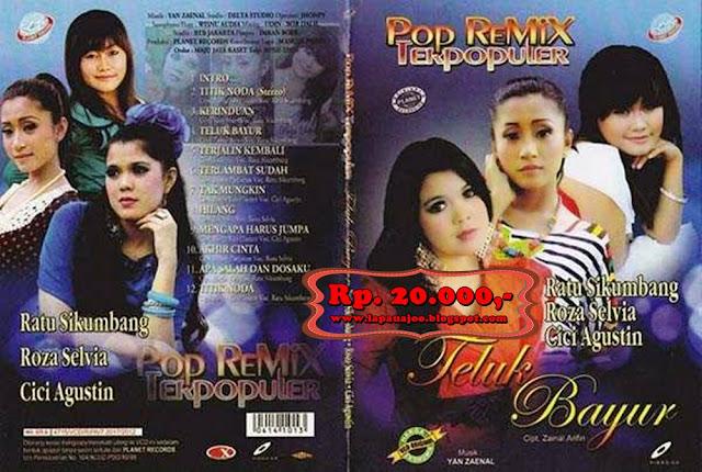 Ratu Sikumbang, Roza Selvia & Cici Agustin - Teluk Bayur (Album Pop Remix Terpopler)