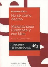 """""""No sé cómo decirlo. Malditas sean Coronada y sus hijas"""" - Francisco Nieva"""