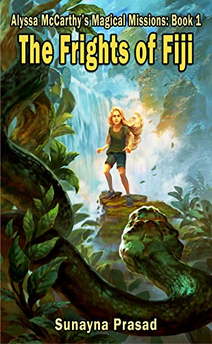 The Frights of Fiji (Alyssa McCarthy's Magical Missions Book 1