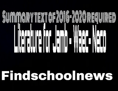 Summary of 2016-2020 required literature art text for Jamb/Neco/Waec