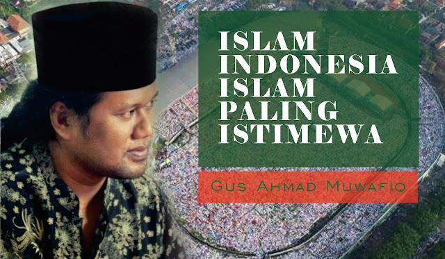 Gus Muwaffiq - Islam Paling Istimewa Ya Islam Indonesia, Sayang di Indonesia Banyak yang Tidak Paham