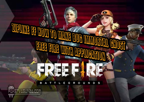 Zipline FF How to Make Bug Immortal Ghost Free Fire With Application