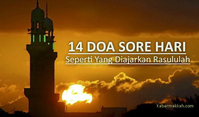 14 Doa Sore Hari Yang Diajarkan Rasulullah, Faedahnya Sangat Dahsyat