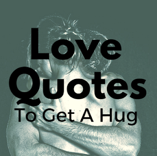 14 Love Quotes To Steal Her Heart And Get A Hug