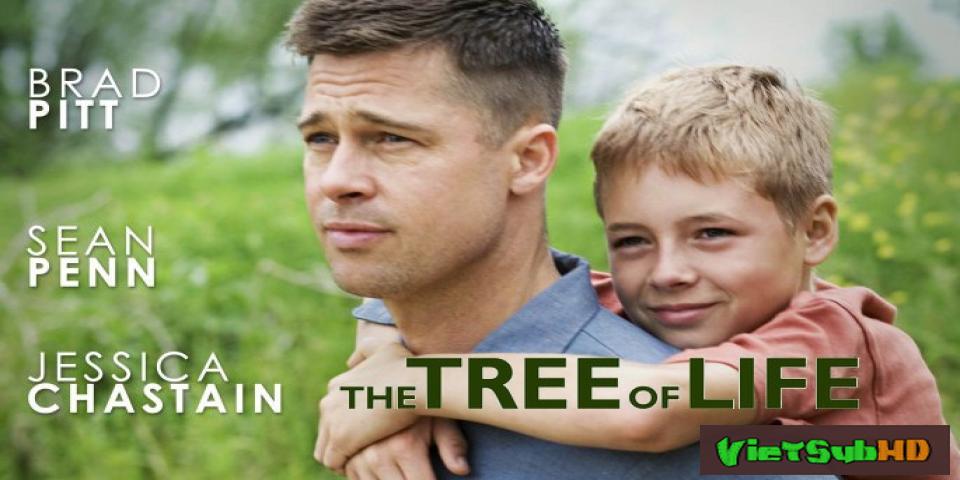 Phim Cây đời VietSub HD | The Tree of Life 2011
