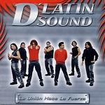 D Latin Sound LA UNIÓN HACE LA FUERZA 2000 Disco Completo