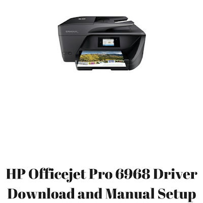 HP Officejet Pro 6968 Driver Download and Manual Setup