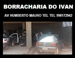 BORRACHARIA DO IVAN - AV HUMBERTO MAURO TEL 998172942