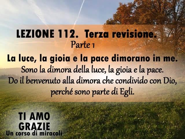 Un corso di miracoli lezione 112 del libro di esercizio la luce la gioia e la pace dimorano - Libro la luce alla finestra ...