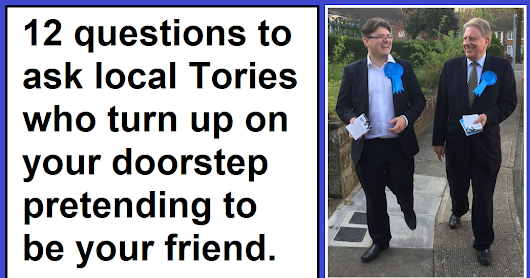 12 questions to ask local Tories who turn up on your doorstep pretending to be your friend