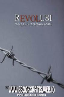 Ebook Novel Revolusi - Berganti Sebelum Mati