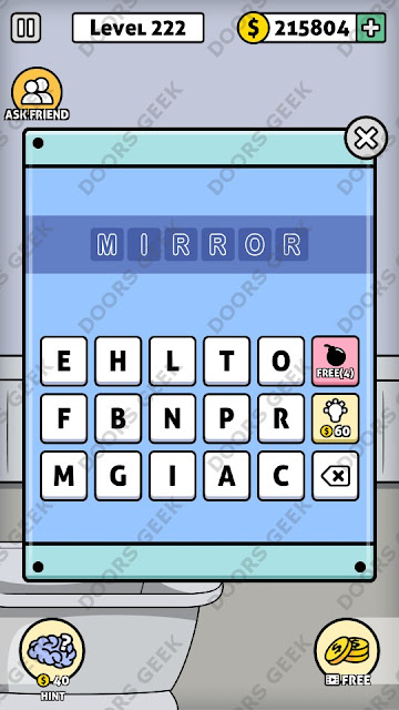 The answer for Escape Room: Mystery Word Level 222 is: MIRROR