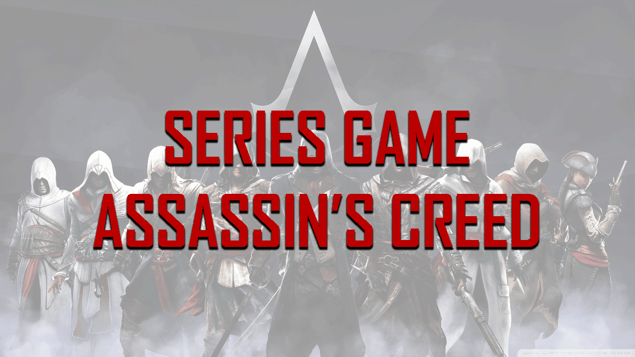 Series Game Assassin's Creed