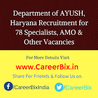 Department of AYUSH, Haryana Recruitment for 78 Specialists, AMO, Panchakarma Therapist, Asst, Attendant Vacancies